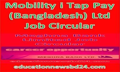 Mobility i Tap Pay (Bangladesh) Ltd Job Circular