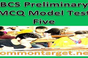 BCS Preliminary MCQ Model Test Five