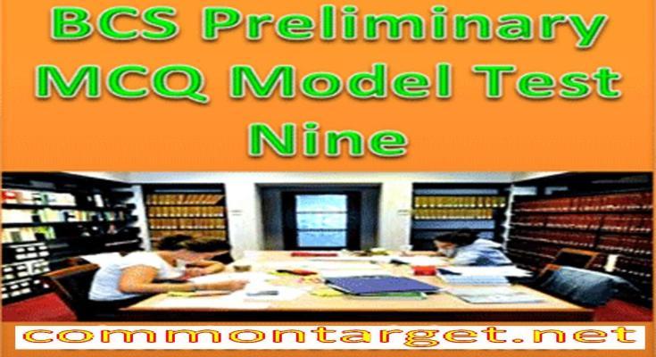 40th BCS Model Test Nine