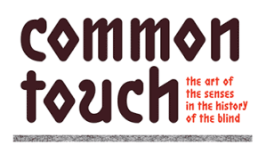 Common Touch - The Art of the Senses in the History of the Blind. Logo