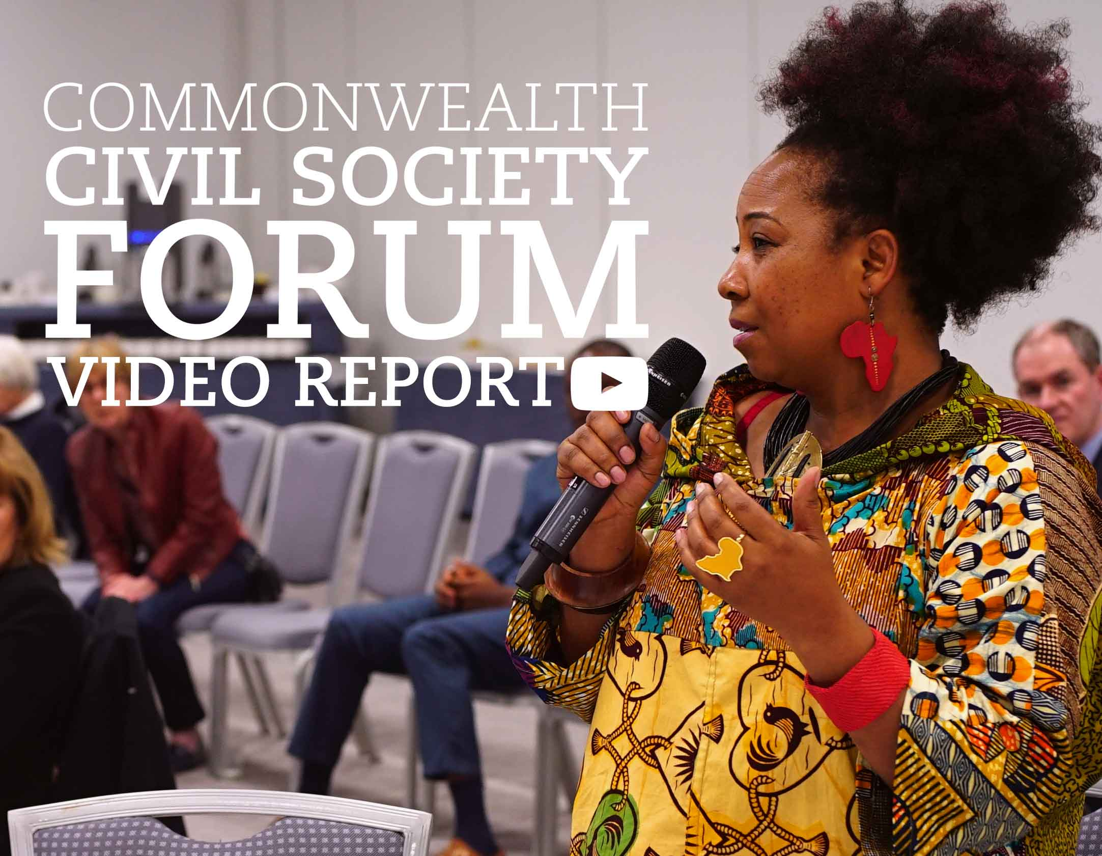 Video Report: The Commonwealth Civil Society Forum took place last month. What's it all about?