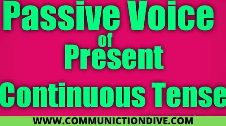 CONTINUOUS PASSIVE VOICE