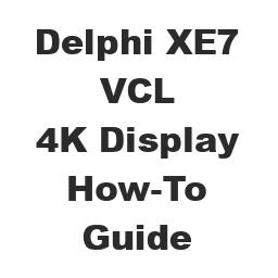 How-To Guide: Upgrading Your Delphi VCL Applications To