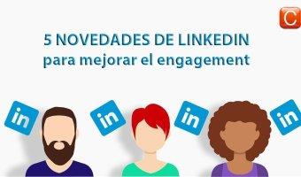 5 novedades de linkedin para mejorar el engagement