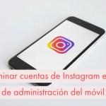 como eliminar cuentas instagram panel administracion movil community internet