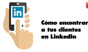 Cómo encontrar a tus clientes en Linkedin