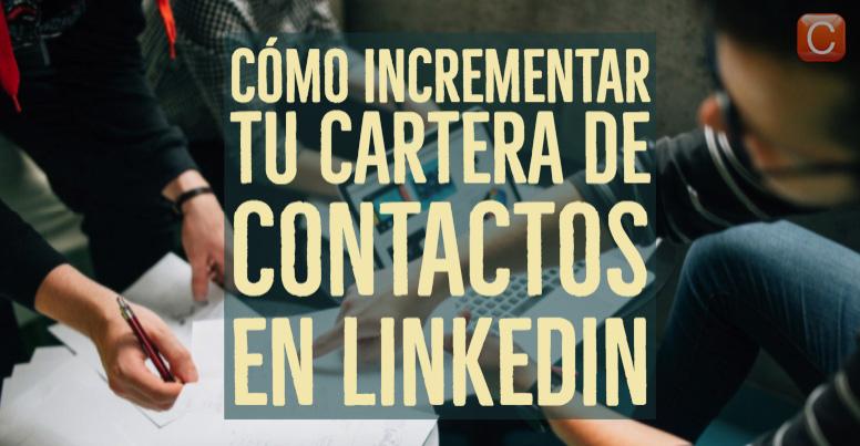 como incrementar tu cartera de contactos en Linkedin comerciales community internet