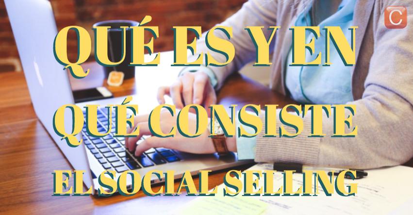 que es y en que consiste el social selling community internet linkedin comerciales