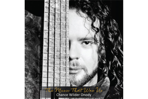 Chance Wilder Onody: The Music That Was Us