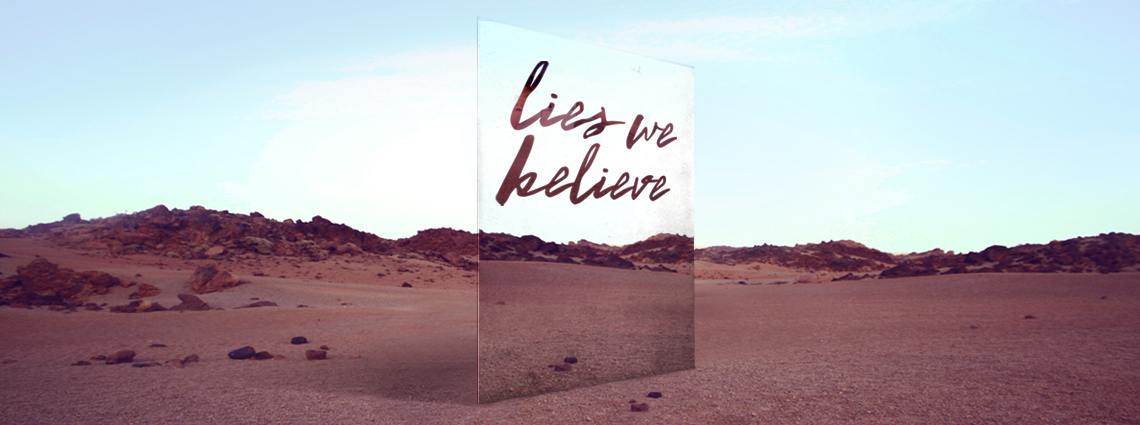 Lies We Believe_1140x425_BigIdea