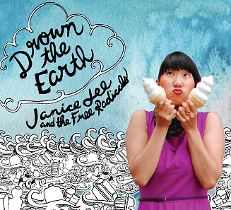 ALBUM REVIEW: Janice Lee & the Free Radicals – Drown the Earth