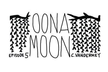 Oona Moon: Episode 5
