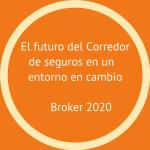 Broker 2020, un espacio para una nueva forma de hacer