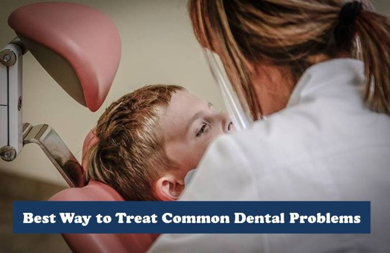 11 Common Dental Problems And Ultimate Ways to Treat them