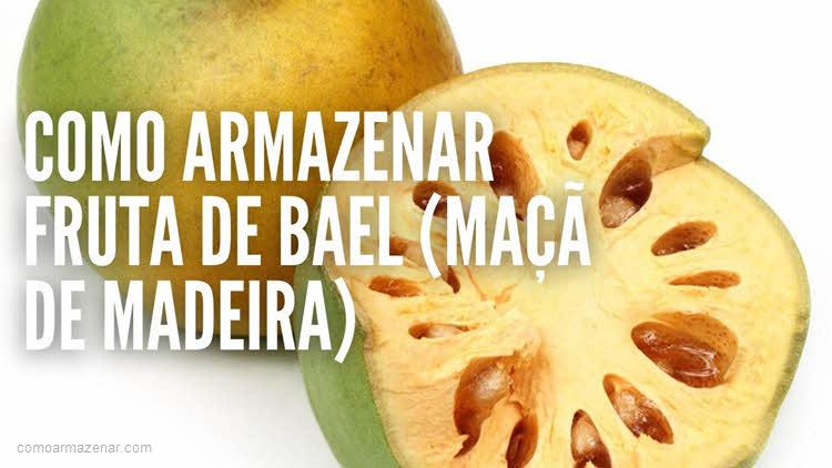 Como armazenar fruta de Bael