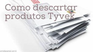 Como descartar produtos de Tyvek