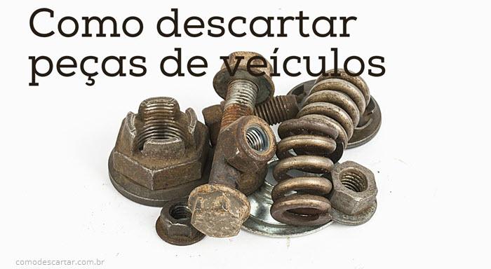 Como descartar peças de metais dos veículos