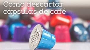 Como descartar cápsulas de café