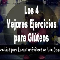4 Ejercicios para levantar glúteos en una semana - Los 4 mejores ejercicios para glúteos
