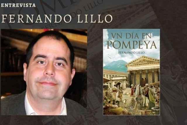 Fernando Lillo. Entrevista al autor de Un día en Pompeya