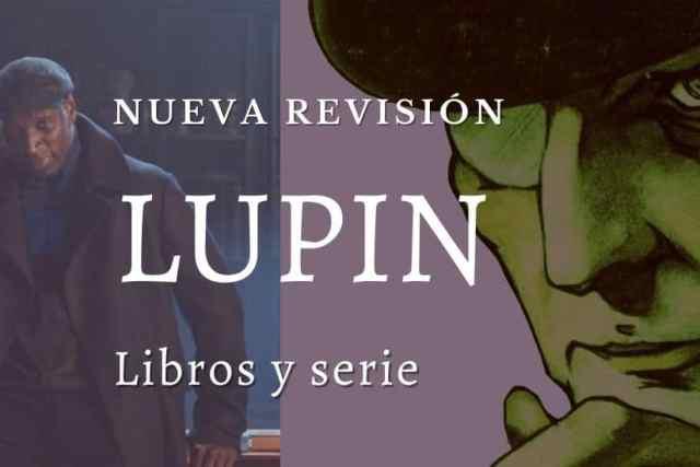 Lupin. Serie y libros sobre el famoso ladrón de Maurice Leblanc