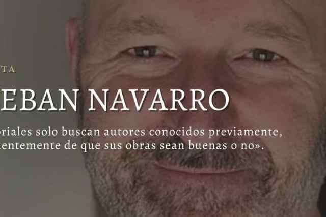 Esteban Navarro. Entrevista al autor de novela policíaca