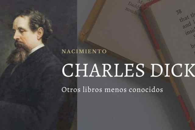 Charles Dickens. Otros libros menos conocidos del escritor inglés
