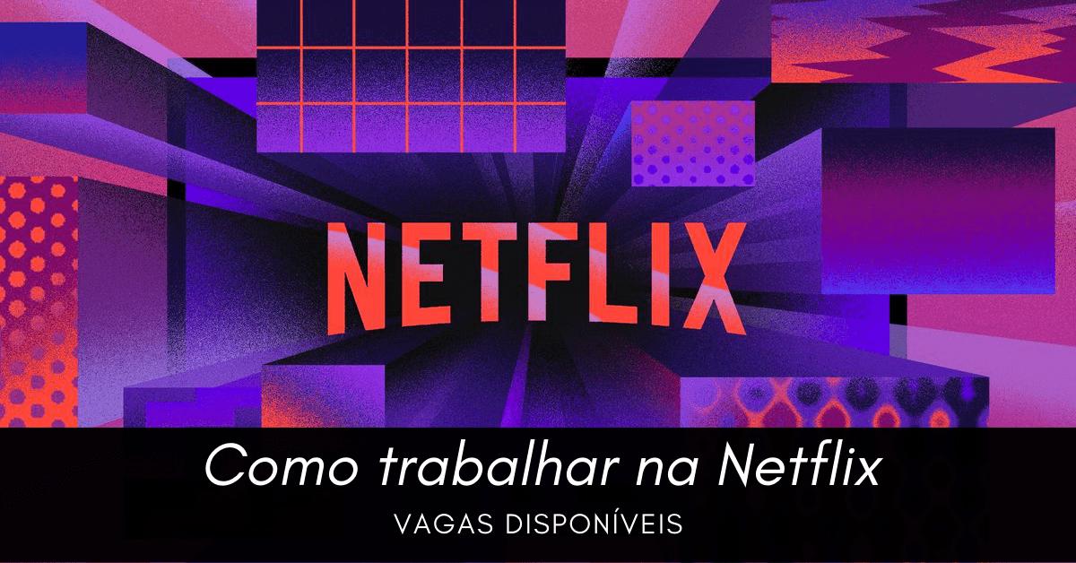 Como trabalhar na Netflix