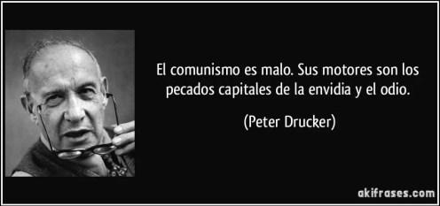 frase-el-comunismo-es-malo-sus-motores-son-los-pecados-capitales-de-la-envidia-y-el-odio-peter-drucker-197032