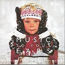 A Collection Of Holiday Music – Music To Your Ears (Click for track listing)