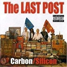 Carbon-Silicon – The Last Post (PA) (Mick Jones, formerly of The Clash and Big Audio Dynamite, and Tony James, formerly of Generation X and Sigue Sigue Sputnik.)