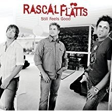 Rascal Flatts – Still Feels Good (2 CDs Best Buy Bonus Disc)