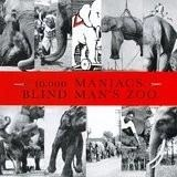 10,000 Maniacs – Blind Man's Zoo
