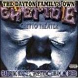 Dayton Family's Own – Ghetto E – Ghetto Theater (PA)