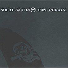 The Velvet Underground – White Light White Heat (Remastered)