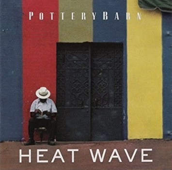 Pottery Barn – Heat Wave (Various Click for track listing)