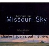 Charlie Haden & Pat Metheny – Beyond The Missouri Sky