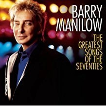 Barry Manilow – The Greatest Songs Of The Seventies