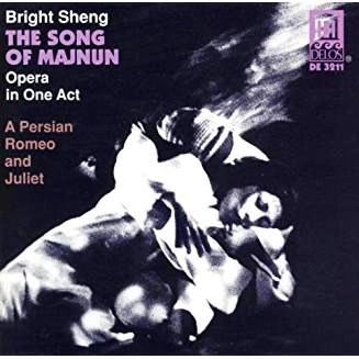 Bright Sheng – The Song Of Majnun – Opera In One Act A Persian Romeo and Juliet