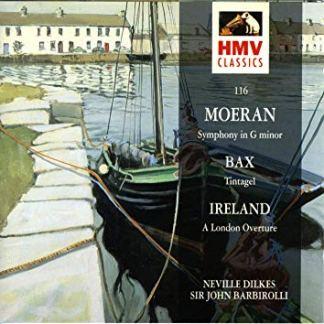 Moeran – Ireland – Bax – Neville Dilkes, Sir John Barbirolli