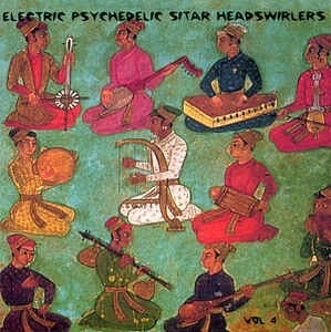 Electric Psychedelic Sitar Headswirlers Vol. 4 (60s Psych CD) (Click for track listing)