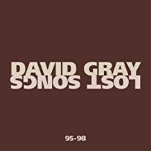David Gray – Lost Songs 95-98