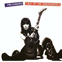 Pretenders – Last Of The Independents