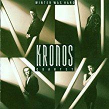 Kronos Quartet – Winter Was Hard