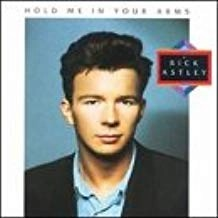 Rick Astley – Hold Me in Your Arms