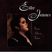 Etta James – Time After Time