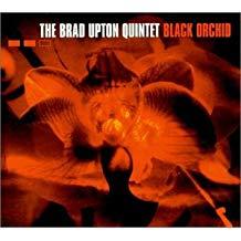 Brad Upton Quintet – Black Orchid
