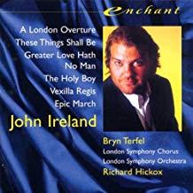 John Ireland – Orchestral & Choral Works – Bryn Terfel