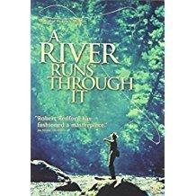 A River Runs Through It – Robert Redford, Brad Pitt