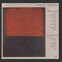 Morton Feldman – Rothko Chapel – Why Patterns